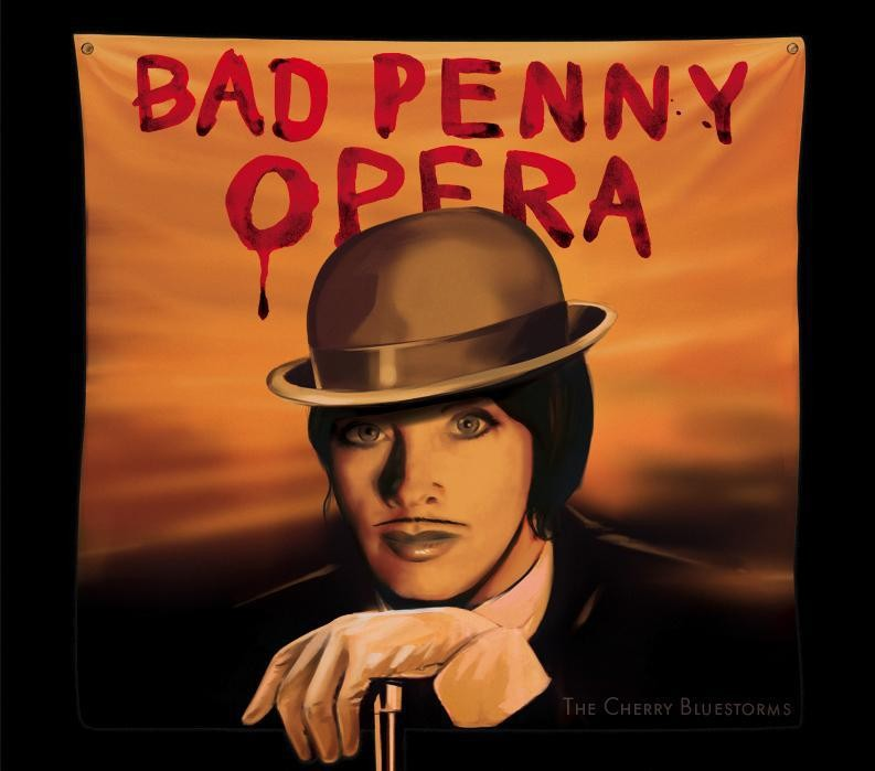 Bad Penny Opera - Second album by The Cherry Bluestorms